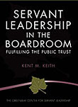 Servant Leadership in the Boardroom: Fulfilling the Public Trust